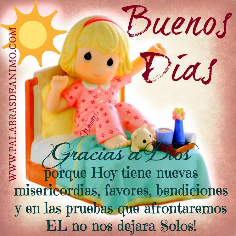 Buenos dias Gracias a Dios porque hoy tienen nuevas misericordias