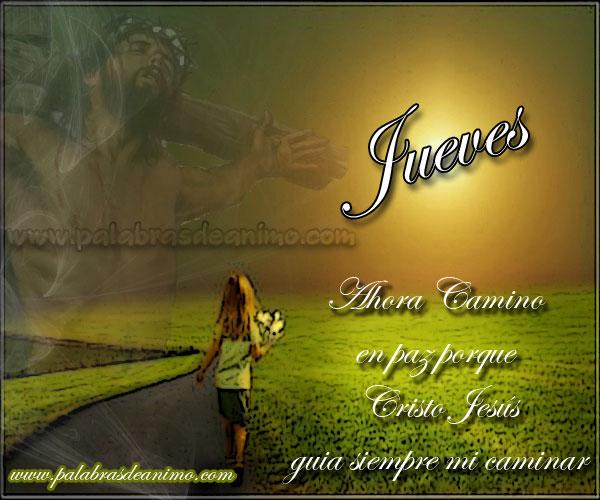 Jueves-ahora-camino-en-paz-porque-Cristo-Jesús-guia-siempre-mi-caminar