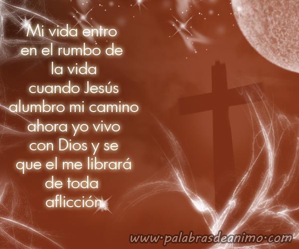 Mi vida entro en el rumbo de la vida cuando Jesús alumbro mi camino