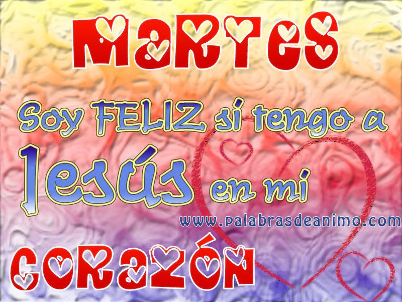 Martes-Soy-Feliz-si-tengo-a-JESÚS-en-mi-corazón-palabras