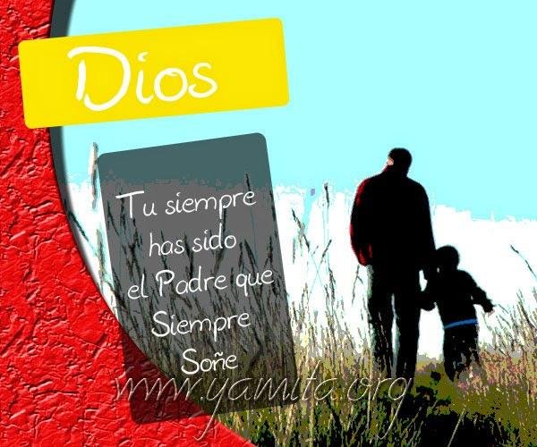 Dios-tu-siempre-has-sido-el-Padre-que-siempre-soñe
