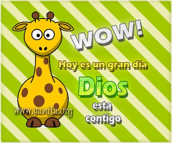 Wow-hoy-es-un-buen-dia-Dios-esta-contigo
