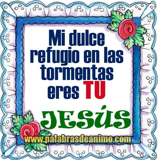 Mi-dulce-refugio-en-las-tormentas-eres-tu-JESUS