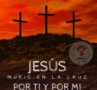 Jesús murio en la cruz por ti y por mi