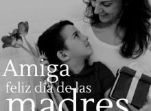 Amiga feliz día de las madres