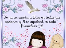 Toma en cuenta a Dios en todas tus acciones, y él te ayudará en todo
