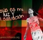 Jesús es mi luz y mi salvación