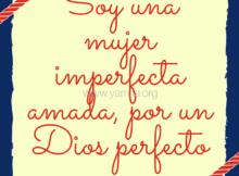 Soy una mujer imperfecta amada por un Dios perfecto (1)